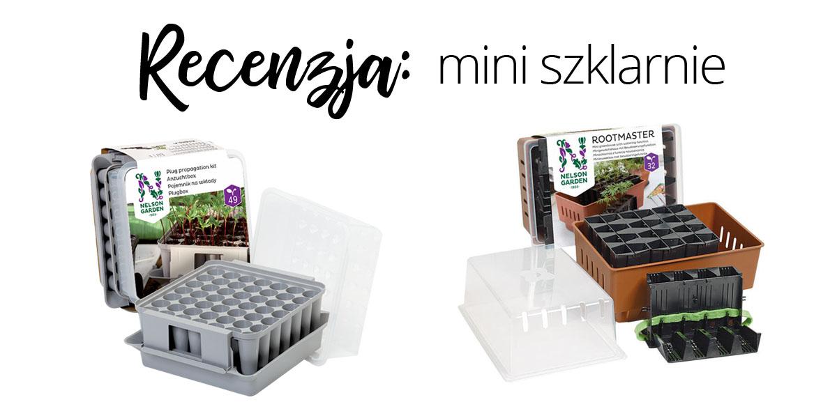 Recenzja: mini szklarnie do produkcji rozsady od Nelson Garden