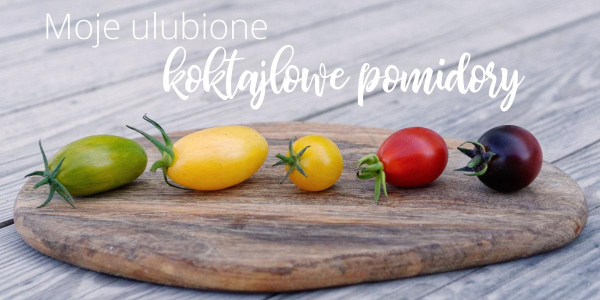 Ulubione pomidory koktajlowe 2021